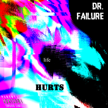 Dr. Failure - Life Hurts (cover).png